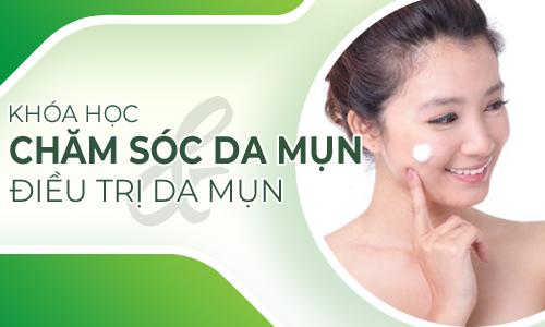 Chăm sóc da mụn và điều trị da mụn tại nhà
